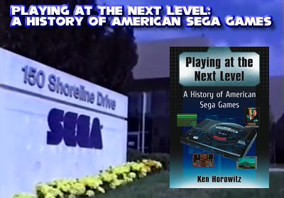 Preview: Playing at the Next Level: A History of American Sega Games