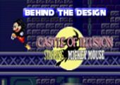 Behind the Design: Castle of Illusion Starring Mickey Mouse