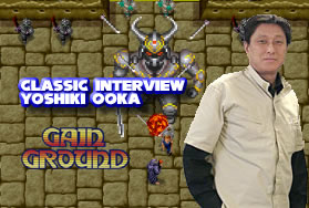 Classic Interview: Yoshiki Ooka (Gain Ground Programmer)