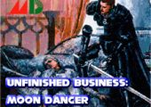 Unfinished Business: Moon Dancer